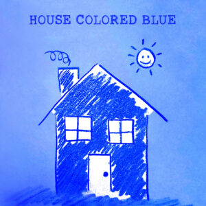 House Colored Blue Cover